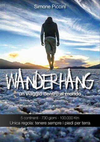 """""""Wanderhang – un viaggio dentro al mondo"""", Simone Piccini presenta il libro dei suoi due anni di viaggio"""